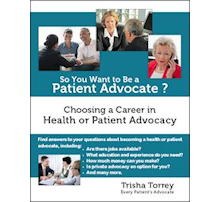 book image: So You Want to Be a Patient Advocate? Choosing a Career in Health or Patient Advocacy